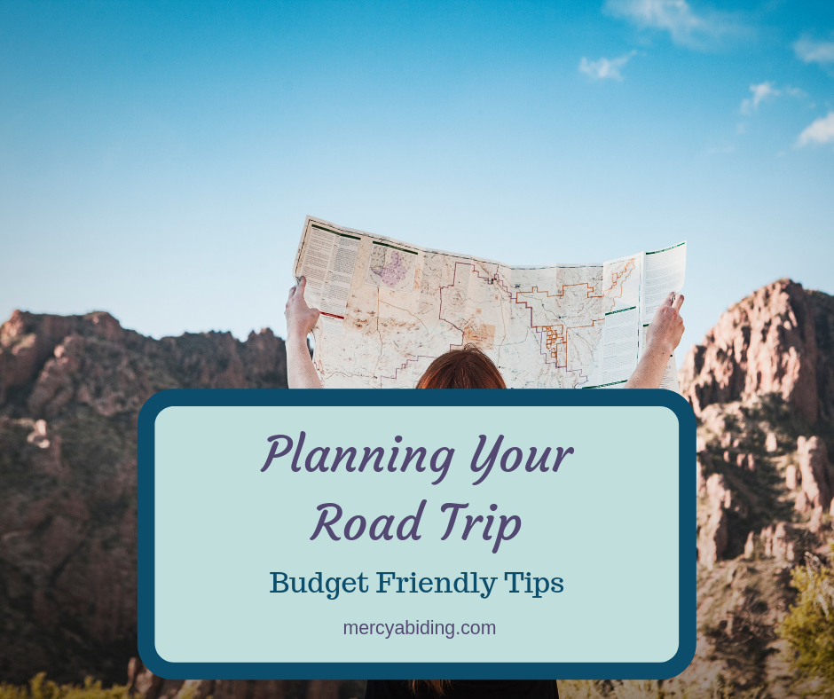 Planning A Road Trip >> Planning Your Road Trip Mercy Abiding Budget Friendly Tips